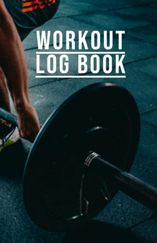 Workout Log Book: Daily Training Log, Workout Journal, Workout Log Books for Men & Women: 200 Pages ( 5.5in x 8.5in)