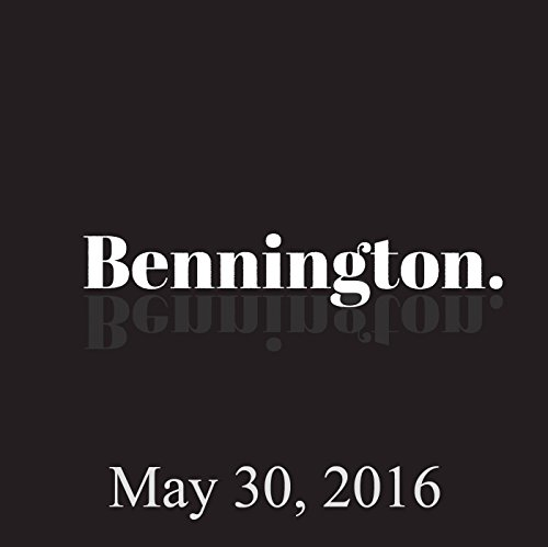 Bennington Archive, May 30, 2016 audiobook cover art