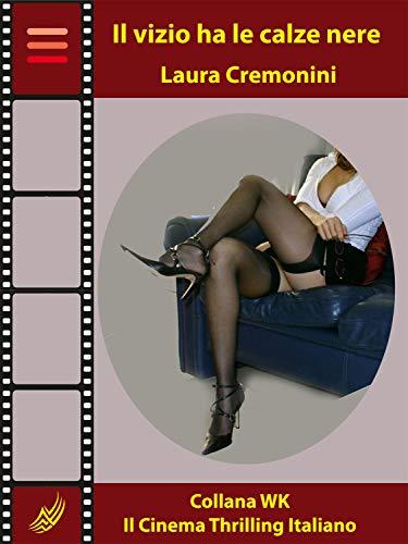 Il vizio ha le calze nere (Collana WK - Il Cinema Thrilling Italiano Vol. 10) (Italian Edition)