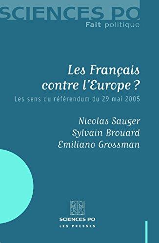 Les Français contre l'Europe: Les sens du référendum du 29 mai 2005 (French Edition)