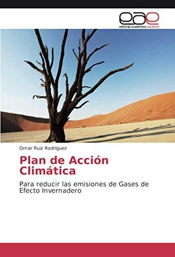 Plan de Acción Climática: Para reducir las emisiones de Gases de Efecto Invernadero