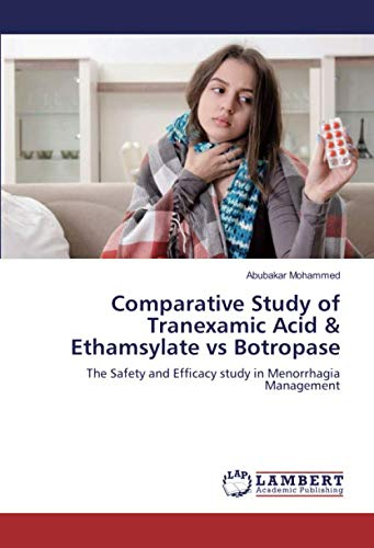 Comparative Study of Tranexamic Acid & Ethamsylate vs Botropase: The Safety and Efficacy study in Menorrhagia Management