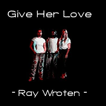 Give Her Love