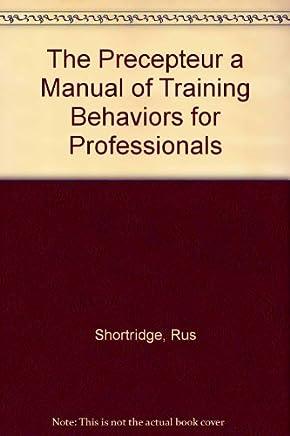 The Precepteur a Manual of Training Behaviors for Professionals
