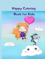 Happy Coloring Book for Kids: 122 Funny Animals. Easy Coloring Pages For Preschool and Kindergarten with Robots, Number 1-10, Circus, Children and Mermaids for Kids Big Coloring Book, Kids Ages 1-10