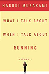 What I Talk About When I Talk About Running (Vintage International) Kindle Edition