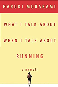 What I Talk About When I Talk About Running (Vintage International) by [Haruki Murakami, Philip Gabriel]