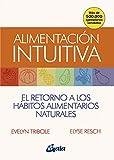 Alimentación intuitiva: El retorno a los hábitos alimentarios naturales (Salud natural)