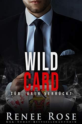 Wild Card: Süß, aber verrückt (Unterwelt von Las Vegas 8)
