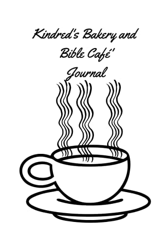 Kindred's Bakery and Bible Cafe Journal