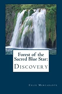 Forest of the Sacred Blue Star: : Discovery