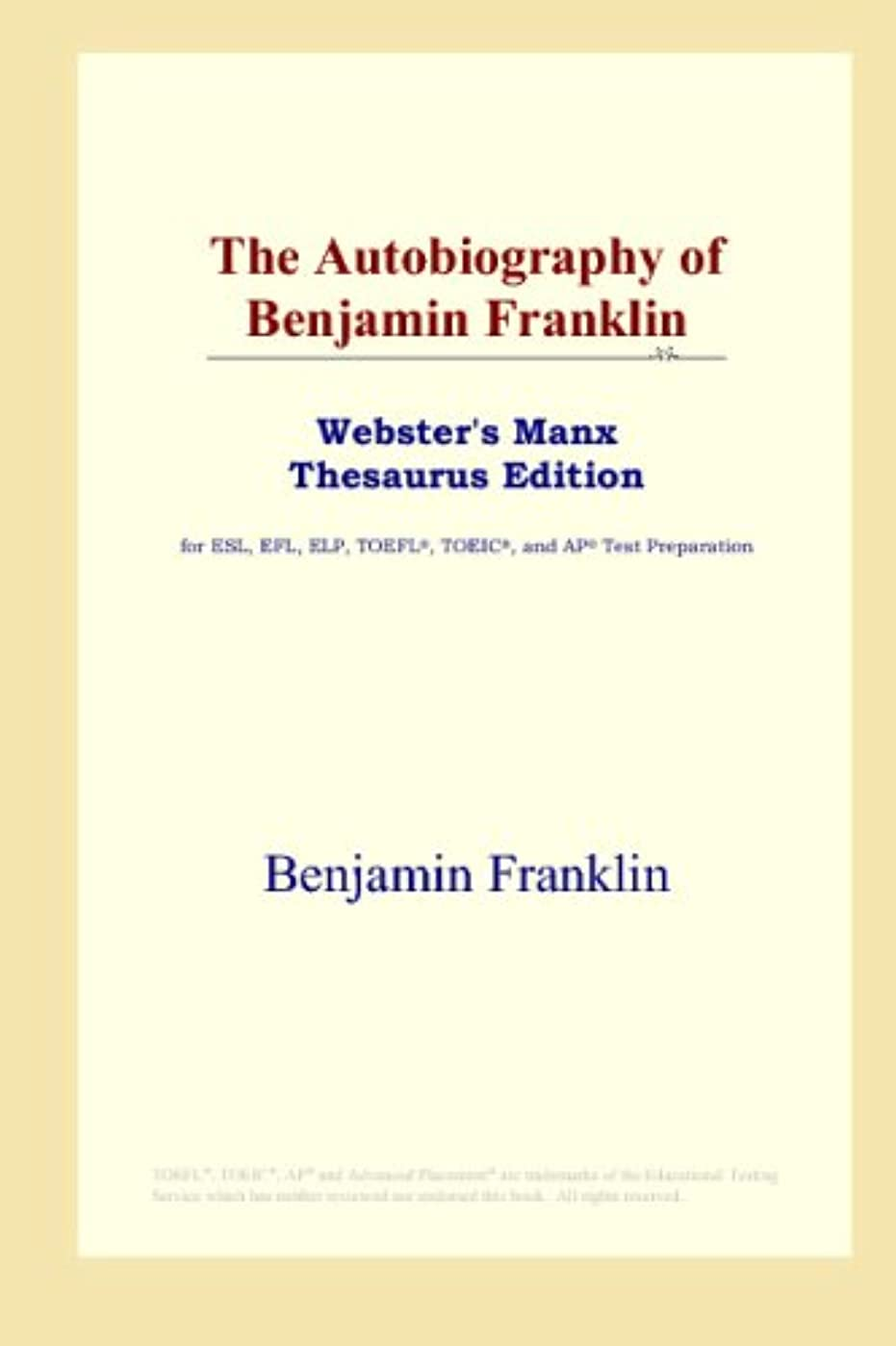 The Autobiography of Benjamin Franklin (Webster's Manx Thesaurus Edition)