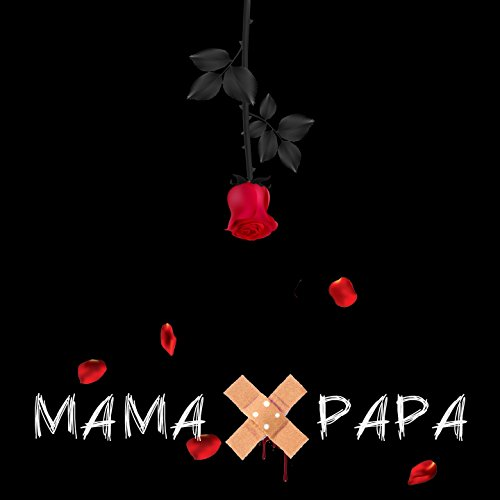 Mama. Papa.