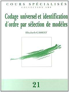 Codage Universel Et Identification D'ordre Par Selection De Modeles (Cours Specialises - Collection SMF)
