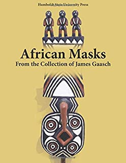 African Masks: From the Collection of James Gaasch
