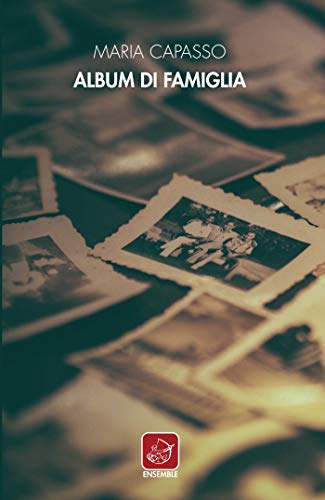Album di famiglia (Officina) di [Maria Capasso]