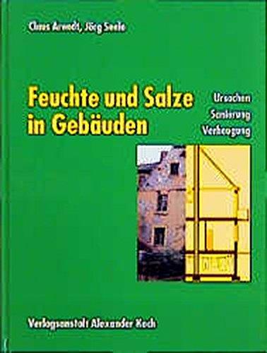Feuchte und Salze in Gebäuden: Ursachen, Sanierung, Vorbeugung