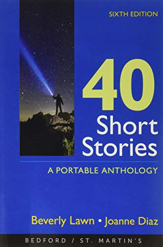 Compare Textbook Prices for 40 Short Stories: A Portable Anthology Sixth Edition ISBN 9781319215705 by Lawn, Beverly,Diaz, Joanne