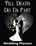 Till Death Do Us Part Wedding Planner: Halloween Day of the Dead Theme