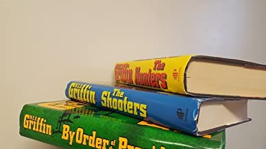 3 Volumes of WEB Griffin's Presidential Agent Novels- 1) The Shooters 2) The Hunters 3) By Order of The President