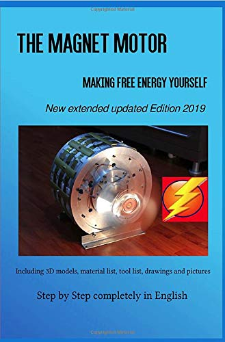 The Magnet Motor: Making Free Energy Yourself Edition 2019 Paperback
