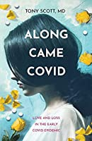 Along Came COVID: Love and loss in the early COVID epidemic