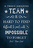 A Truly Amazing Team is Hard to Find difficult to part with and impossible to forget: Best Team Ever! Appreciation Gifts for Employees - Work Staff Members - Coworkers | Journal - Notebook