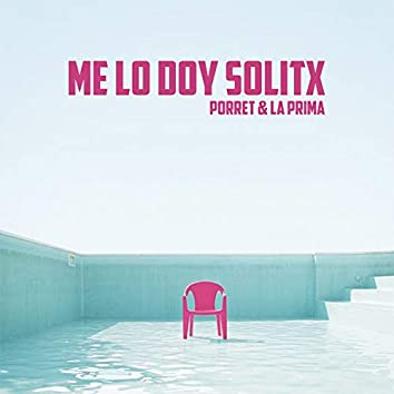 Me Lo Doy Solitx