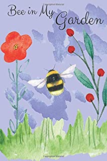 """Bee in My Garden: 120 page 6"""" x 9"""" blank, light lines, blank journal, bumble bee watermark on pages (Bumble Bee Journal)"""