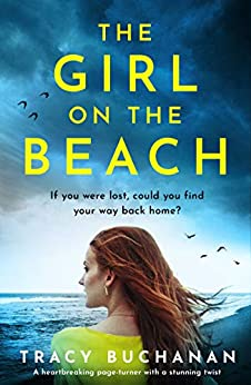 The Girl on the Beach: A heartbreaking page turner with a stunning twist by [Tracy Buchanan]