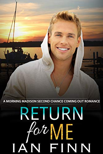 Return for Me: A Morning Madison Second Chance Coming Out Romance