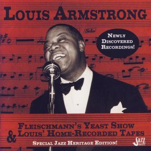 Louis Armstrong Fleischmanns Yeast Show & Louis Home Recorded Tapes