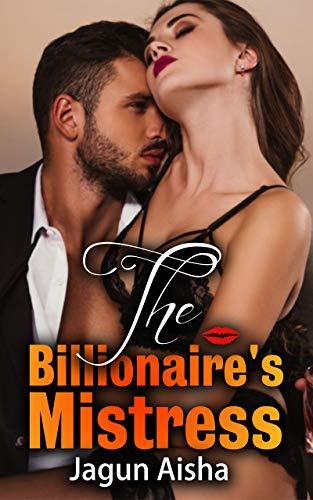The Billionaire's Mistress: The Taste of Bad Romance Love with a Billionaire