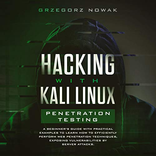 Hacking with Kali Linux: Penetration Testing cover art