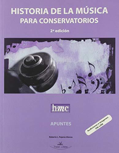 Historia De La Música para Conservatorios: Apuntes y Actividades 2º edición (Historia de la música para conservatorios O.C.)