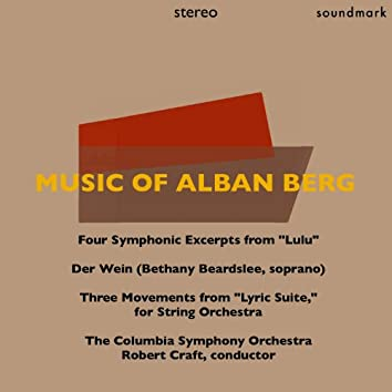 """Music of Alban Berg: Four Symphonic Excerpts from """"Lulu,"""" Der Wein, & Three Movements from """"Lyric Suite,"""" for String Orchestra"""