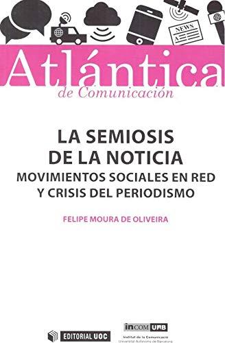 La semiosis de la noticia: Movimientos sociales en red y crisis del periodismo (Atlántica)
