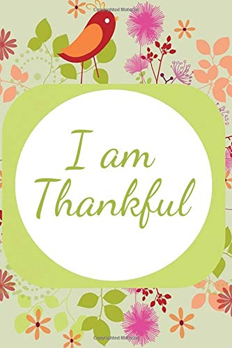 I am Thankful: Kids Gratitude Journal for Daily Prompts for Writing, Journaling, Doodling and Scribbling Positive Affirmations, Gifts for Kids, Boys, ... Pages. (Gratitude Journals for kids, Band 38)