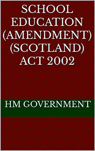 School Education (Amendment) (Scotland) Act 2002 (English Edition)