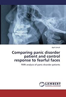 Comparing panic disorder patient and control response to fearful faces: fMRI analysis of panic disorder patients by April Unruh (2014-07-04)