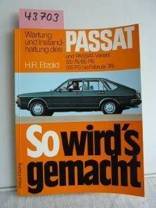 So wirds gemacht. Wartung und Instandhaltung des Passat und Passat-Variant 55 / 75 / 85 PS (55 PS bis Februar 78).