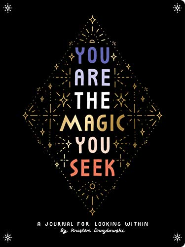 Compare Textbook Prices for You Are the Magic You Seek: A Journal for Looking Within  ISBN 9781452184807 by Drozdowski, Kristen
