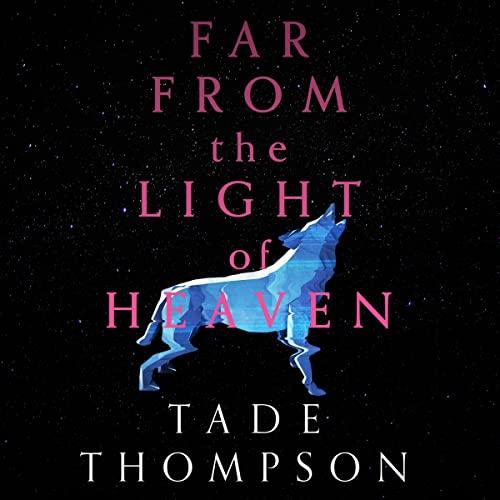 Far from the Light of Heaven cover art