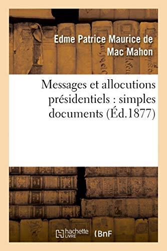 Mahon-E, d: Messages Et Allocutions Pr�side: simples documents (Sciences Sociales)