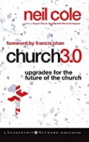 Church 3.0: Upgrades for the Future of the Church (Jossey-Bass Leadership Network Series)