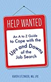 Help Wanted: An A to Z Guide to Cope with the Ups and Downs of the Job Search