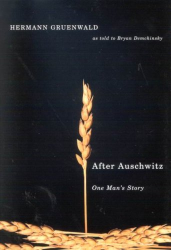After Auschwitz: One Man's Story