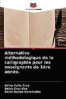 Alternative méthodologique de la calligraphie pour les enseignants de 1ère année.