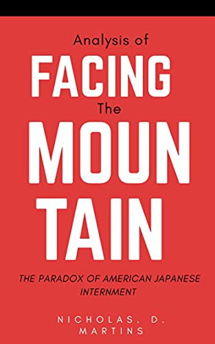 ANALYSIS OF FACING THE MOUNTAIN: THE PARADOX: OF AMERICAN JAPANESE INTERNMENT