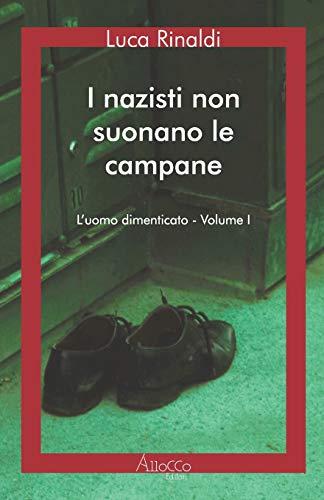 I nazisti non suonano le campane: L'uomo dimenticato - Volume